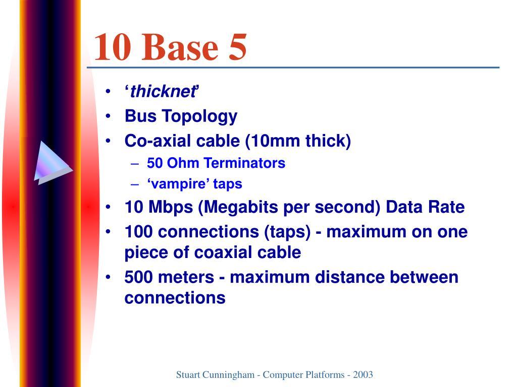 10 Base 5