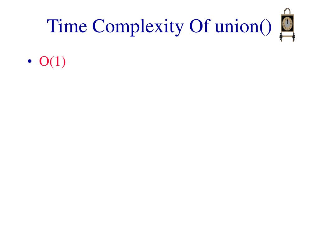 Time Complexity Of union()