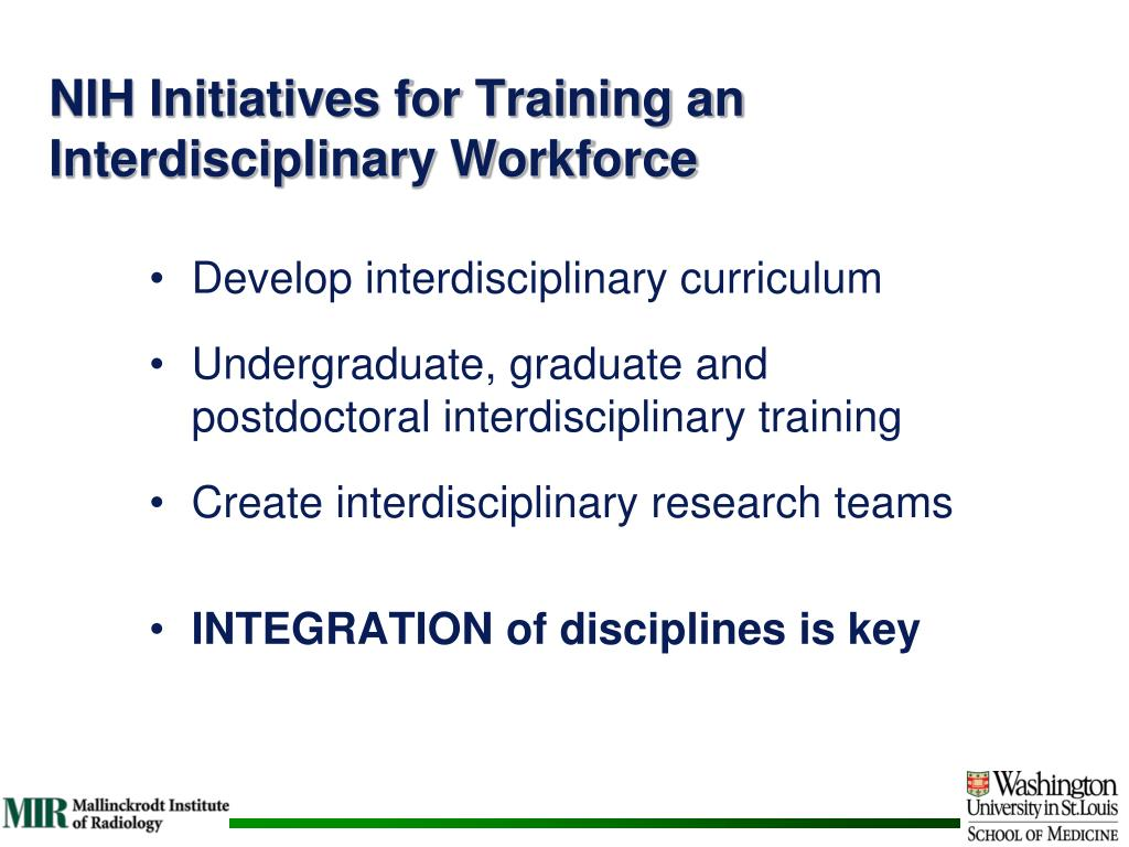 NIH Initiatives for Training an Interdisciplinary Workforce