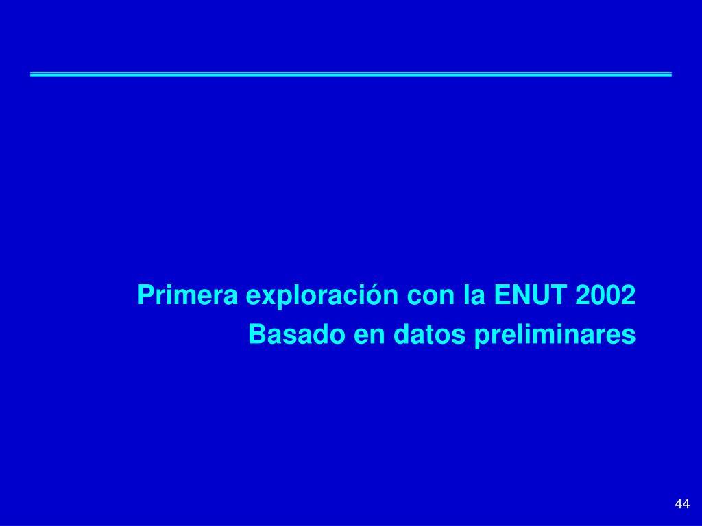 Primera exploración con la ENUT 2002