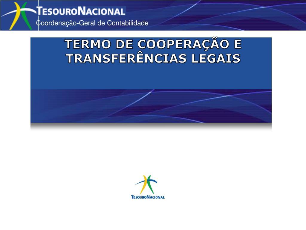 TERMO DE COOPERAÇÃO E TRANSFERÊNCIAS LEGAIS