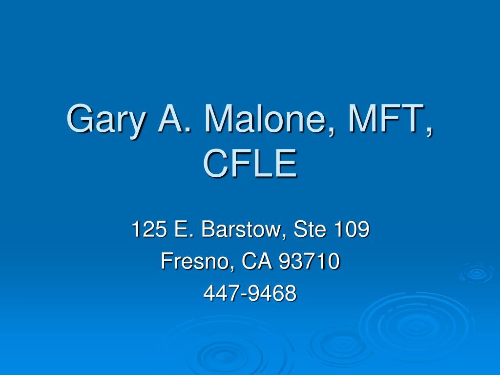 Gary A. Malone, MFT, CFLE