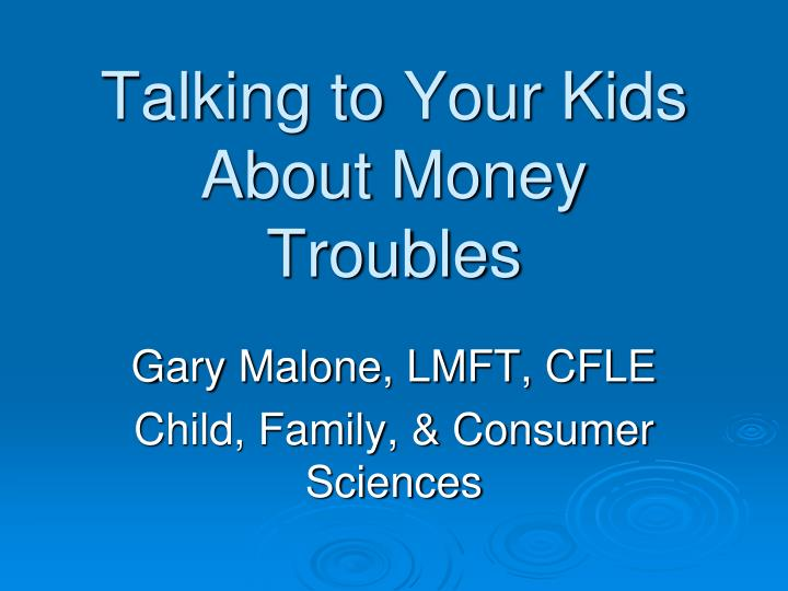 Talking to your kids about money troubles l.jpg
