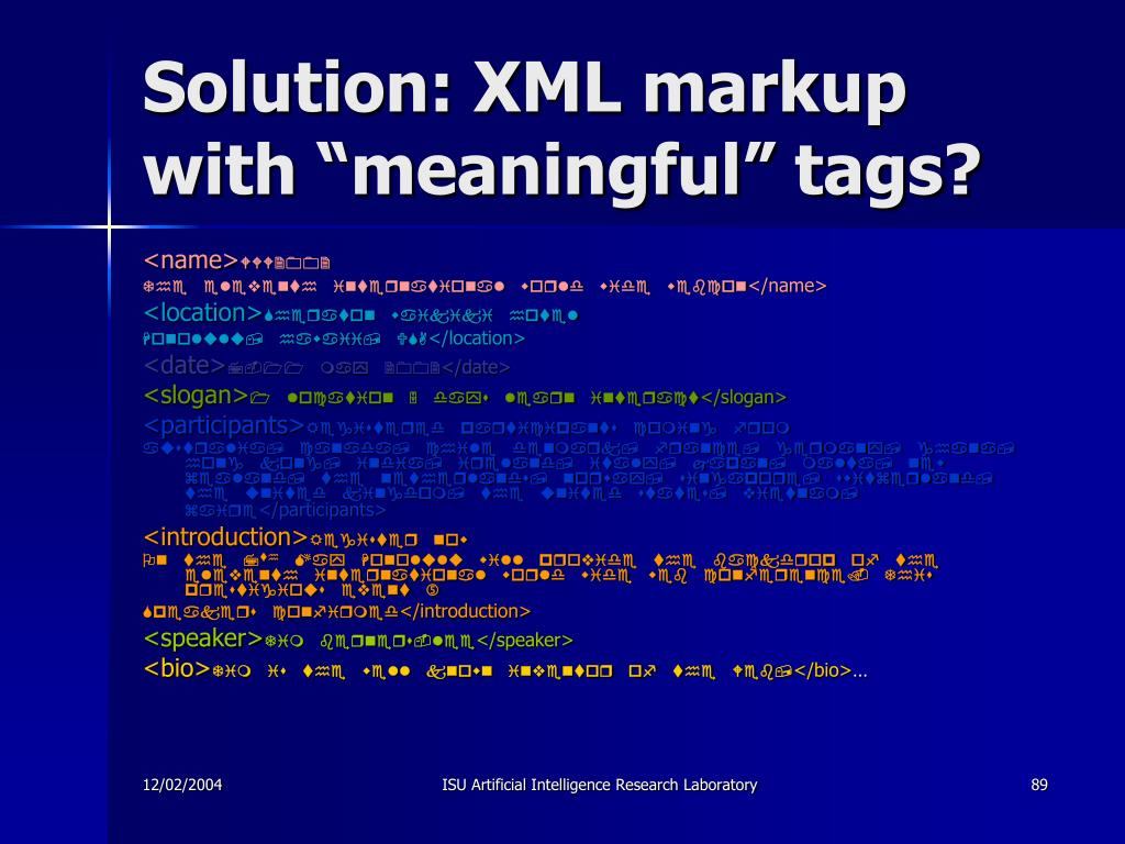 "Solution: XML markup with ""meaningful"" tags?"