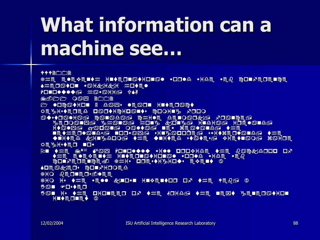 What information can a machine see…