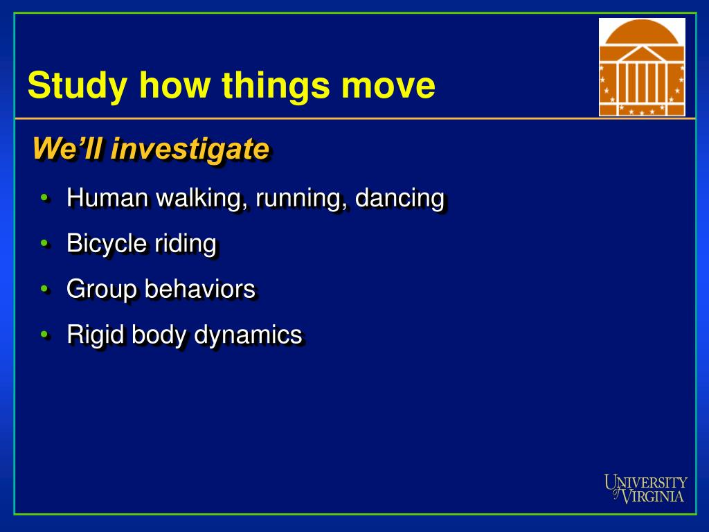 Study how things move