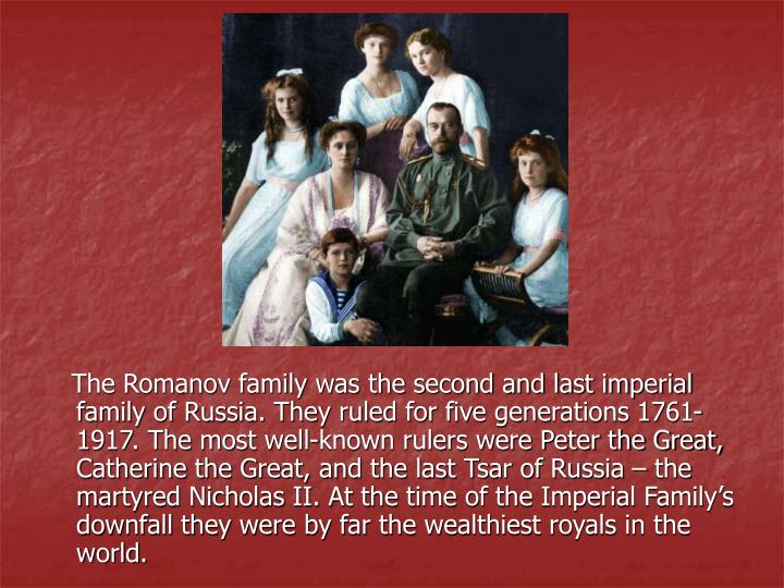 The Romanov family was the second and last imperial family of Russia. They ruled for five generat...