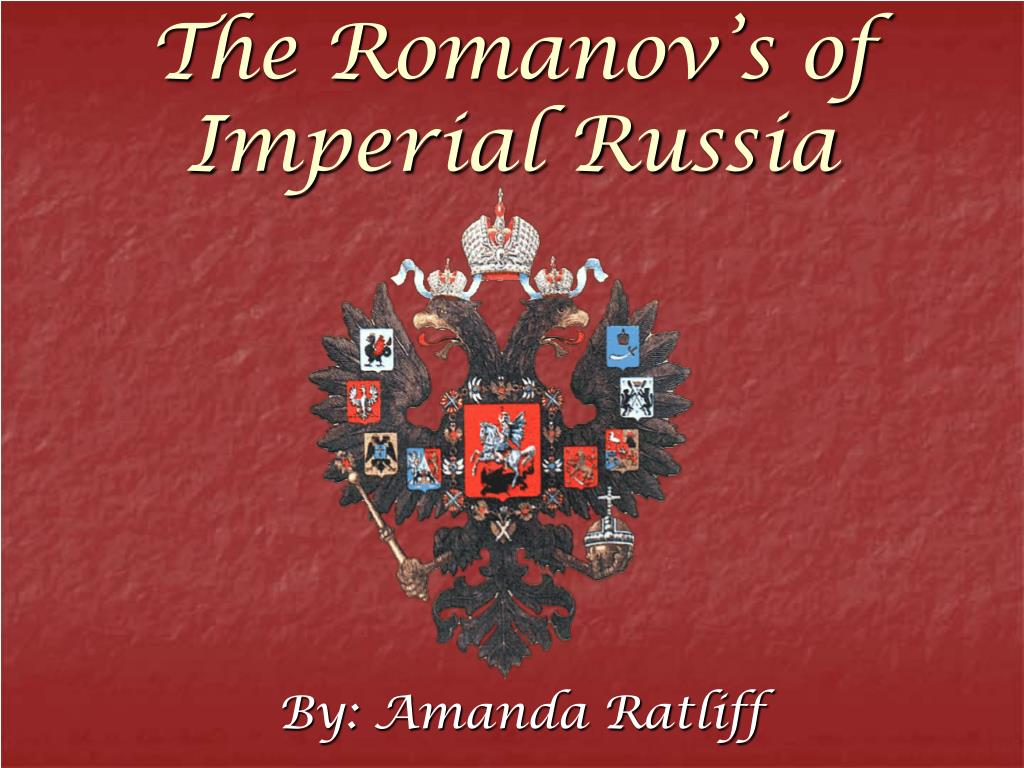 The Romanov's of Imperial Russia