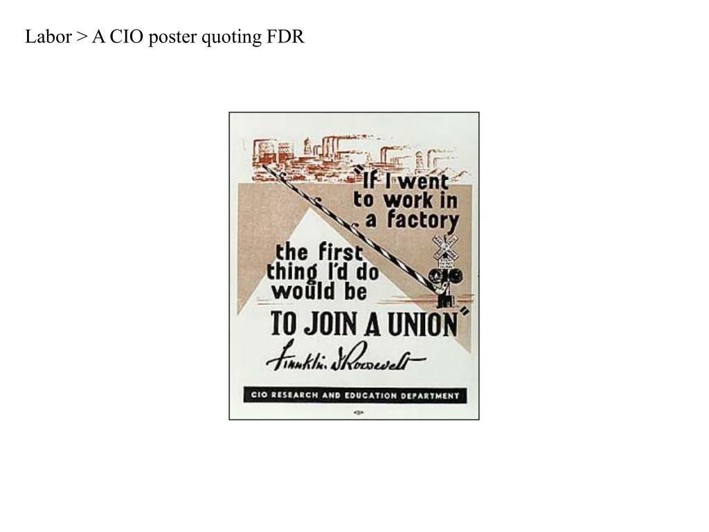 Labor > A CIO poster quoting FDR