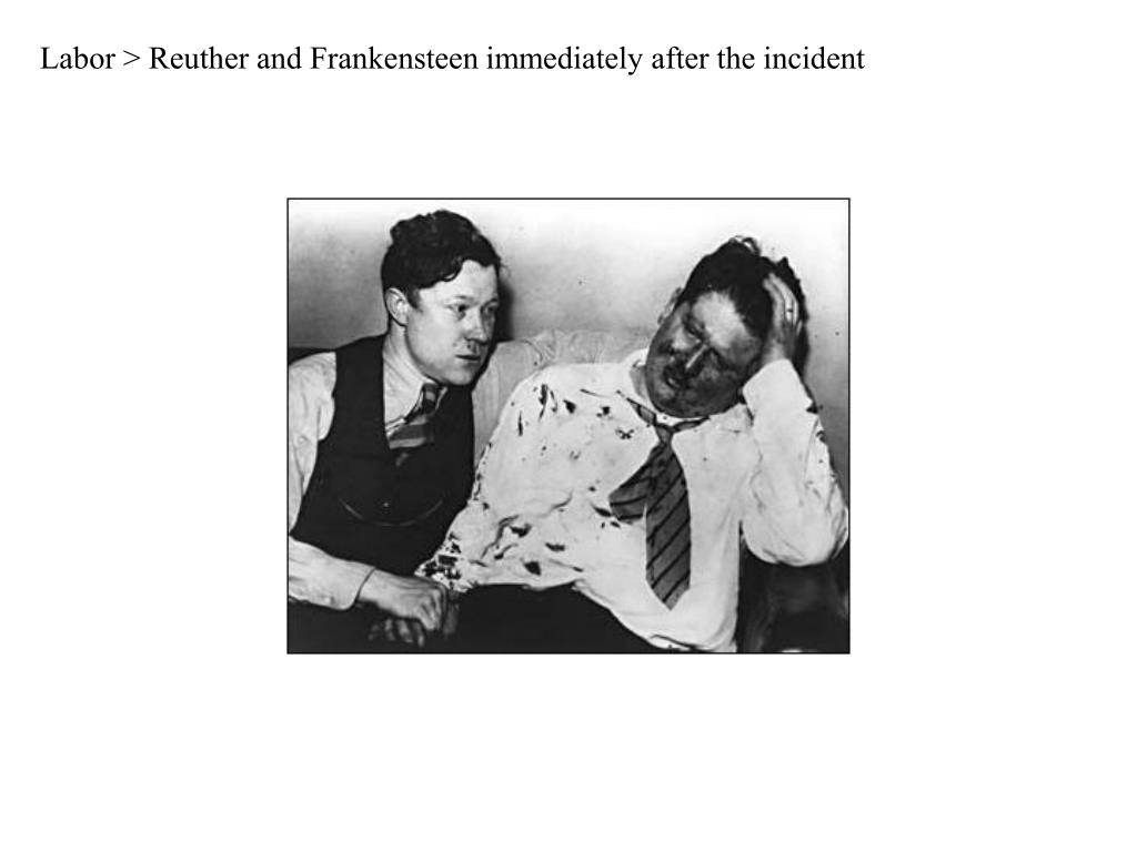 Labor > Reuther and Frankensteen immediately after the incident