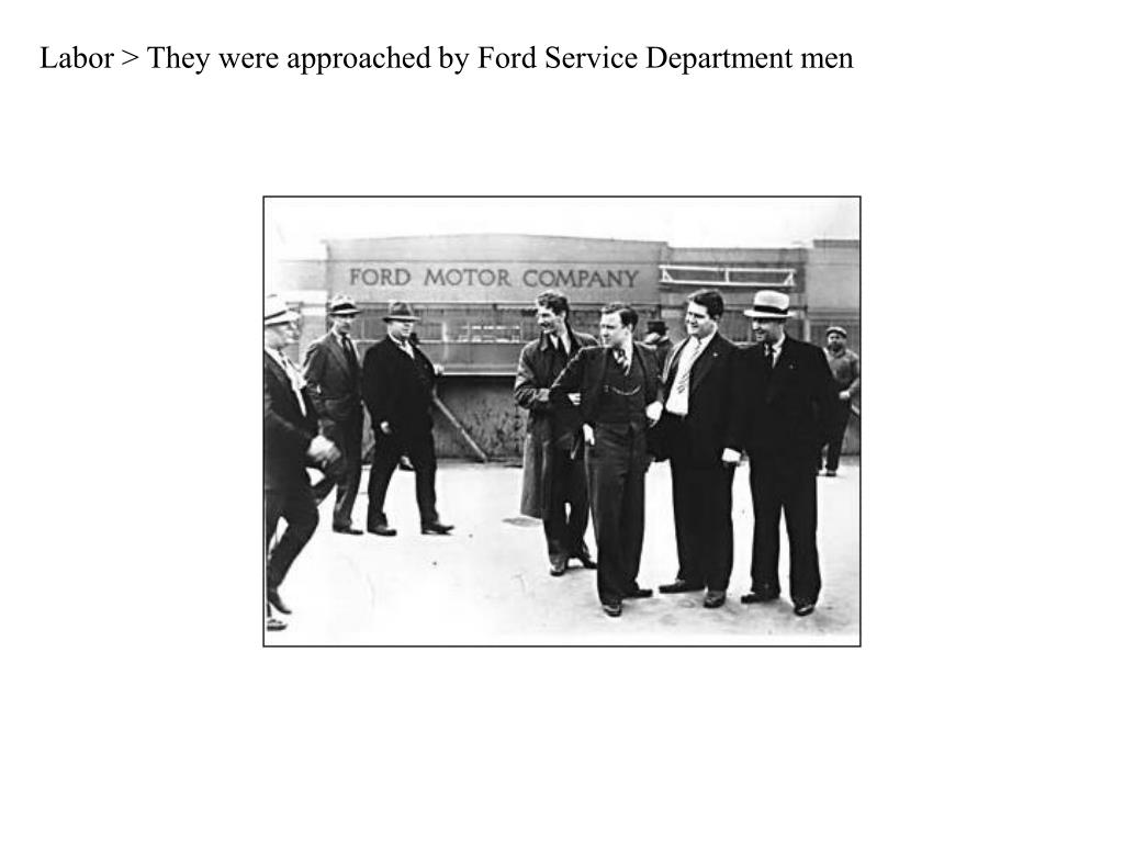 Labor > They were approached by Ford Service Department men