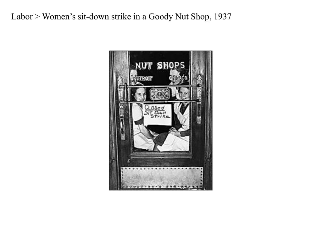 Labor > Women's sit-down strike in a Goody Nut Shop, 1937