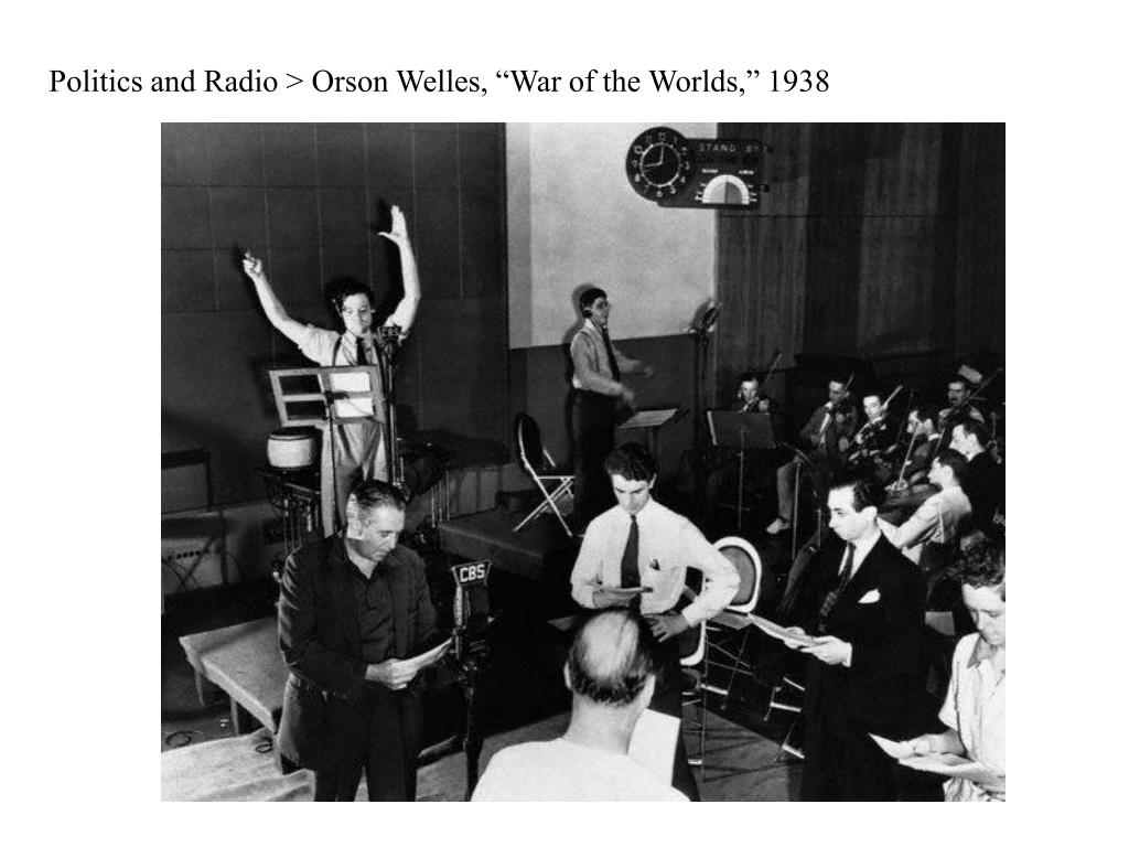 "Politics and Radio > Orson Welles, ""War of the Worlds,"" 1938"