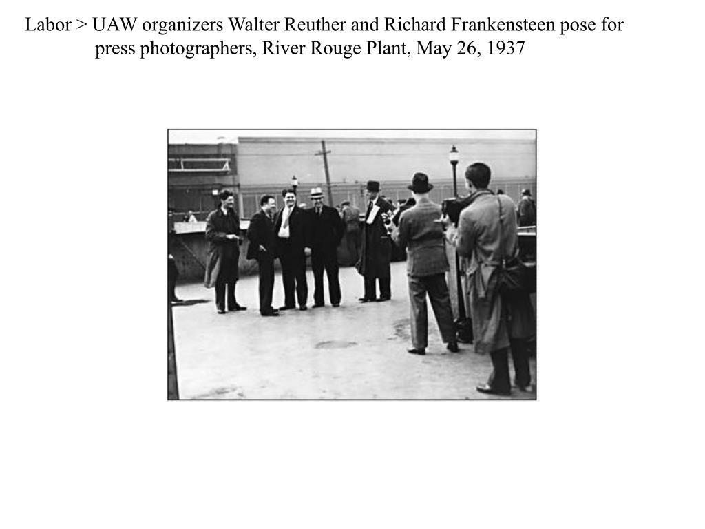 Labor > UAW organizers Walter Reuther and Richard Frankensteen pose for press photographers, River Rouge Plant, May 26, 1937