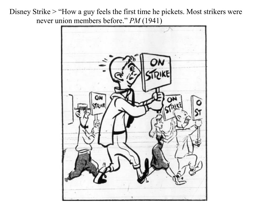 "Disney Strike > ""How a guy feels the first time he pickets. Most strikers were never union members before."""