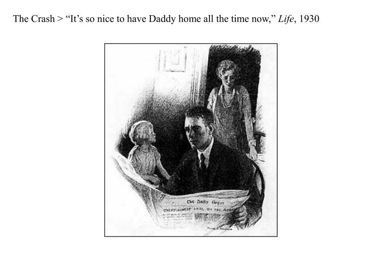 The crash it s so nice to have daddy home all the time now life 1930 l.jpg