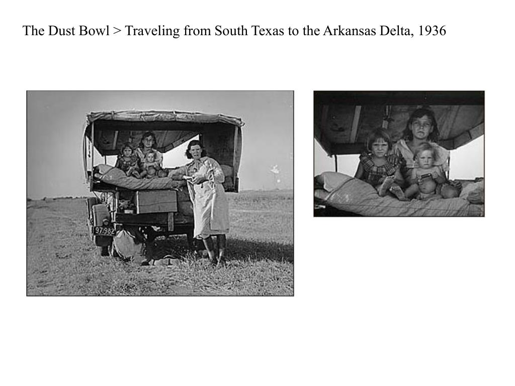 The Dust Bowl > Traveling from South Texas to the Arkansas Delta, 1936