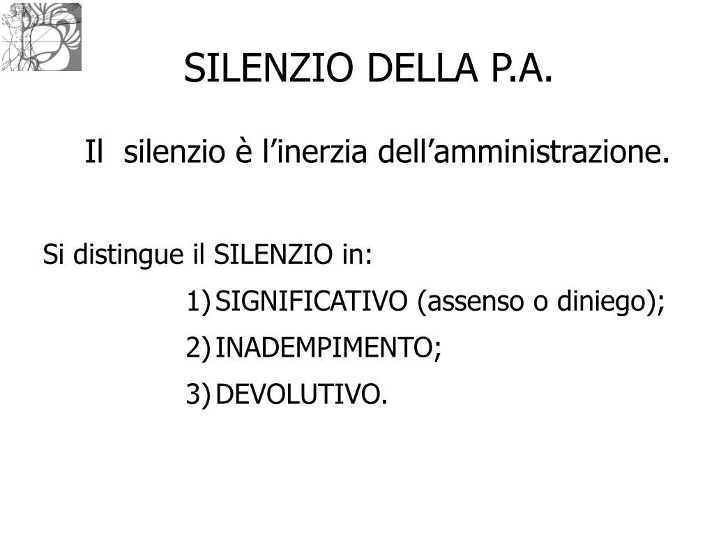 SILENZIO DELLA P.A.
