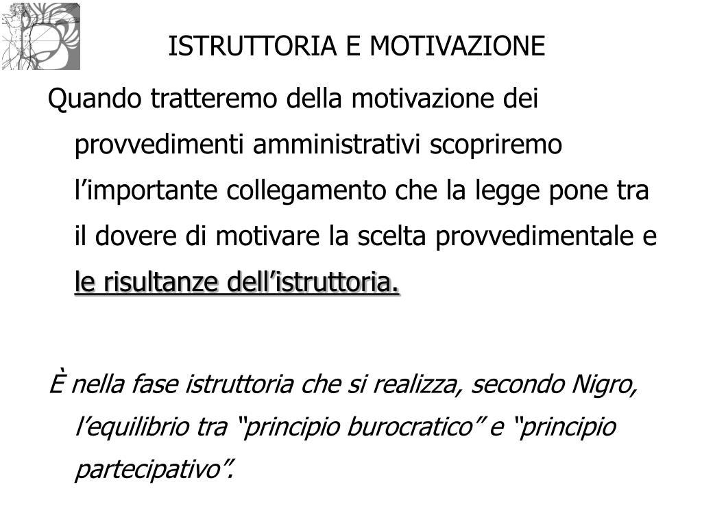 ISTRUTTORIA E MOTIVAZIONE