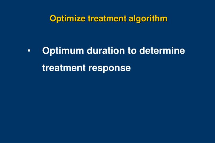 Optimize treatment algorithm