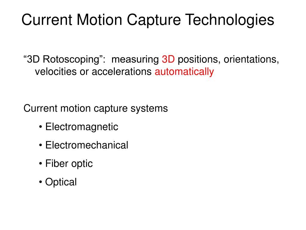 Current Motion Capture Technologies