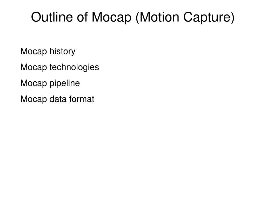 Outline of Mocap (Motion Capture)