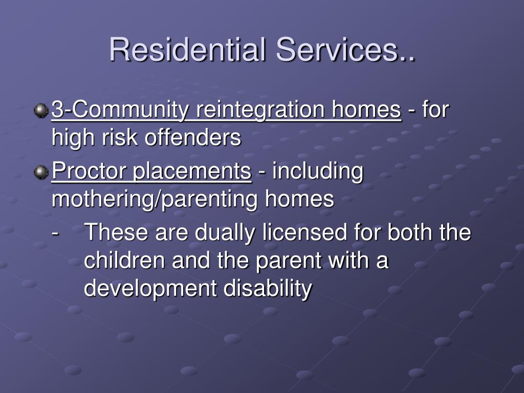 Residential Services..