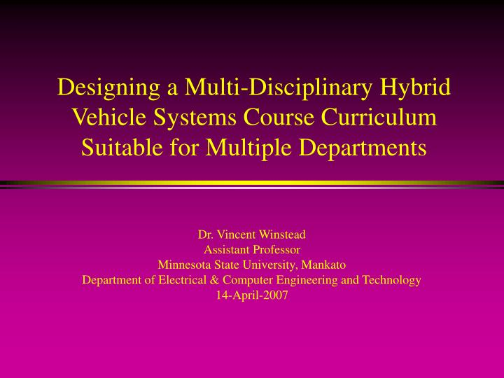 Designing a Multi-Disciplinary Hybrid Vehicle Systems Course Curriculum Suitable for Multiple Depart...