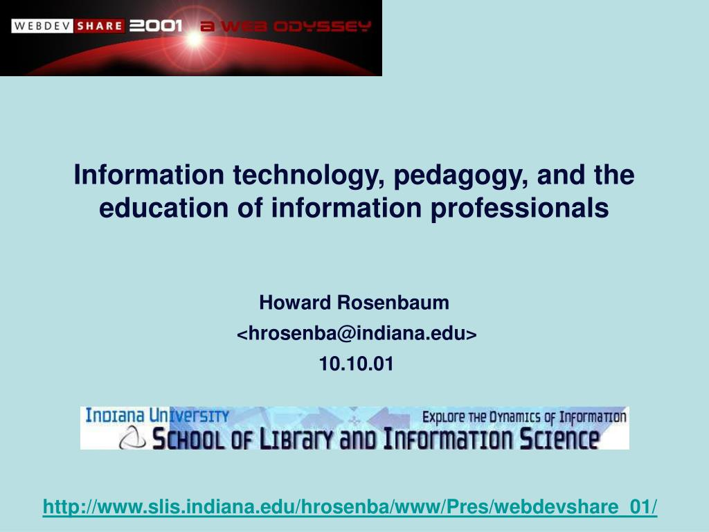 Information technology, pedagogy, and the education of information professionals