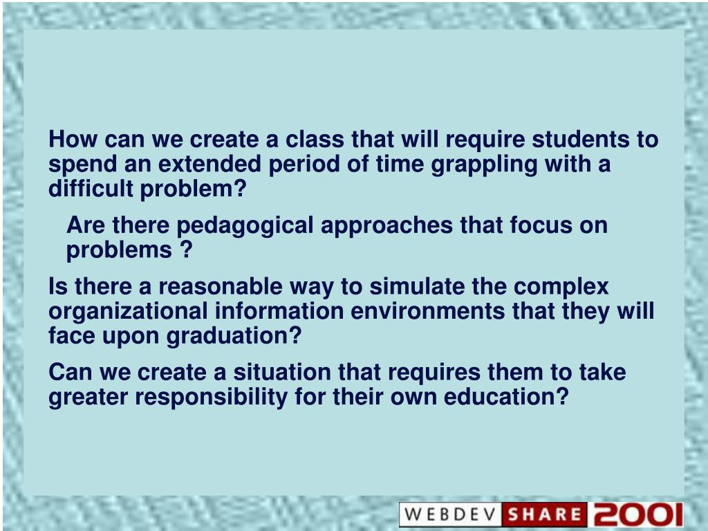 How can we create a class that will require students to spend an extended period of time grappling with a difficult problem?