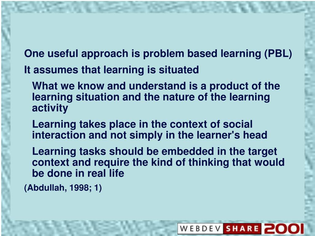 One useful approach is problem based learning (PBL)