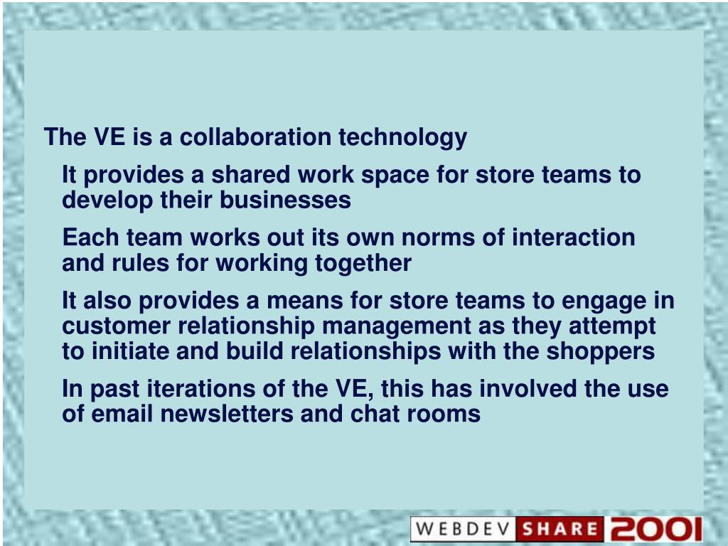 The VE is a collaboration technology