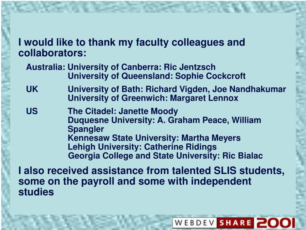 I would like to thank my faculty colleagues and collaborators: