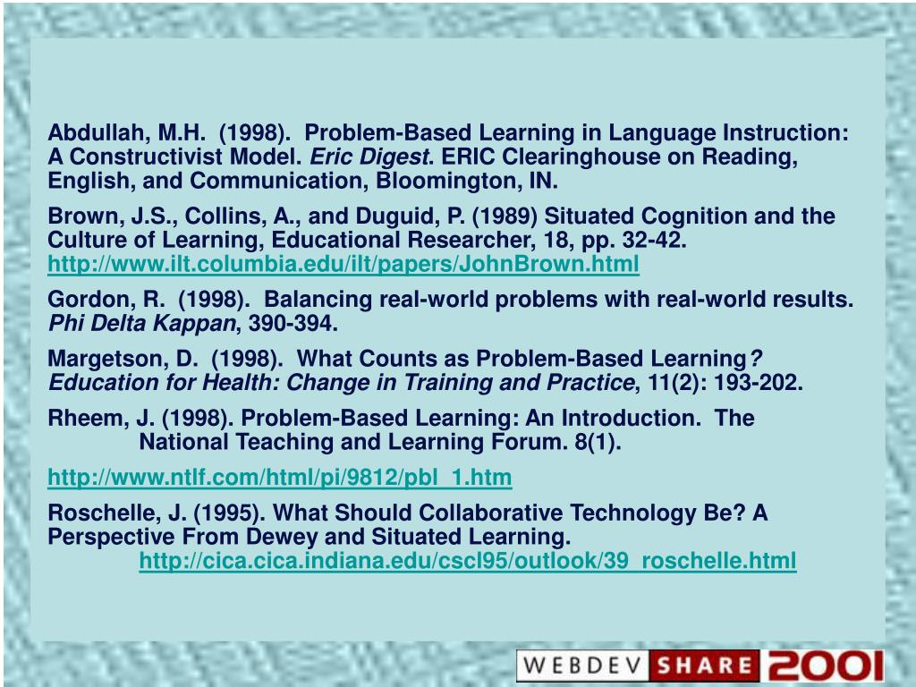 Abdullah, M.H.  (1998).  Problem-Based Learning in Language Instruction: A Constructivist Model.