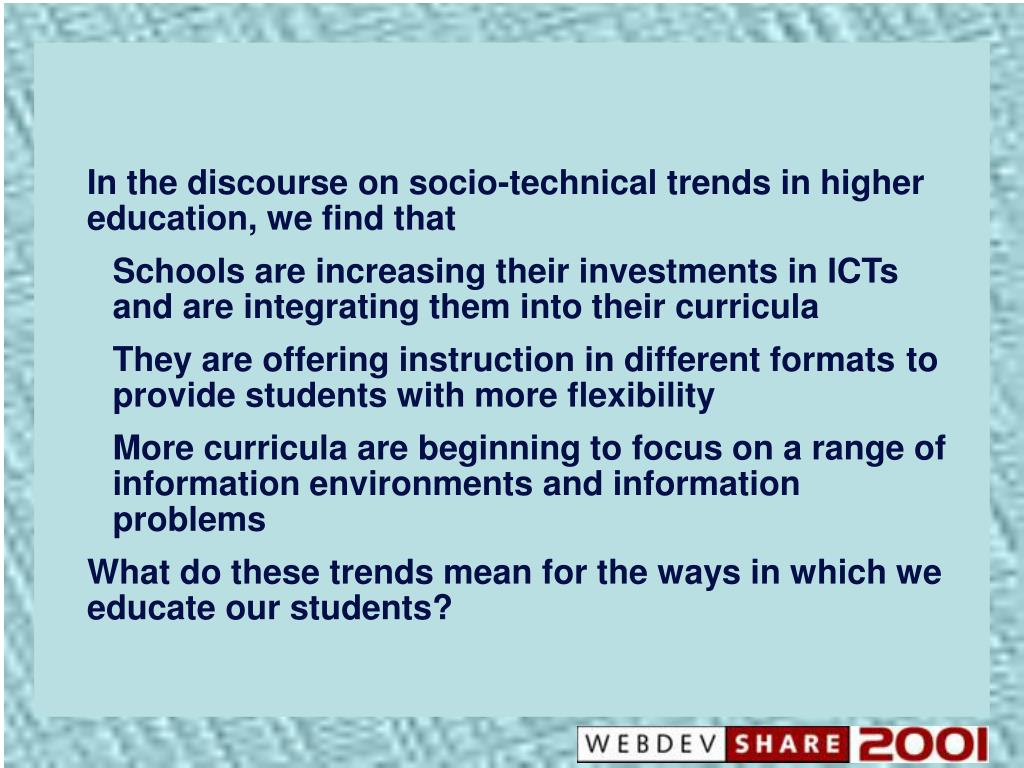 In the discourse on socio-technical trends in higher education, we find that