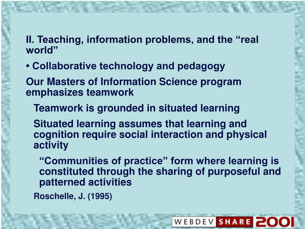 "II. Teaching, information problems, and the ""real  world"""