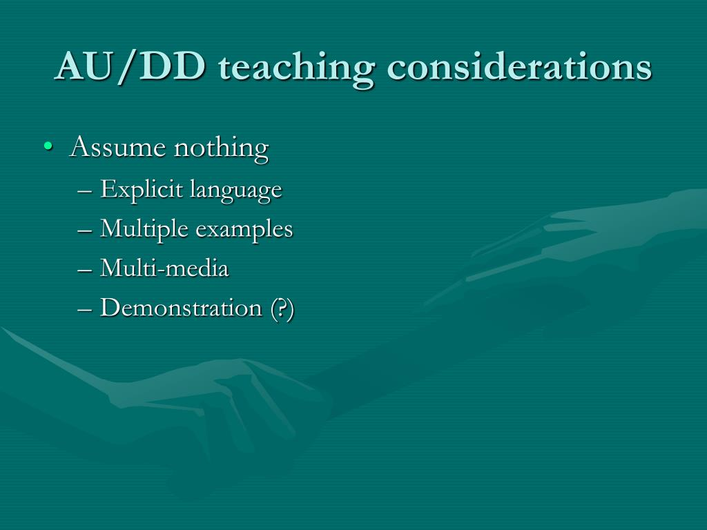 AU/DD teaching considerations