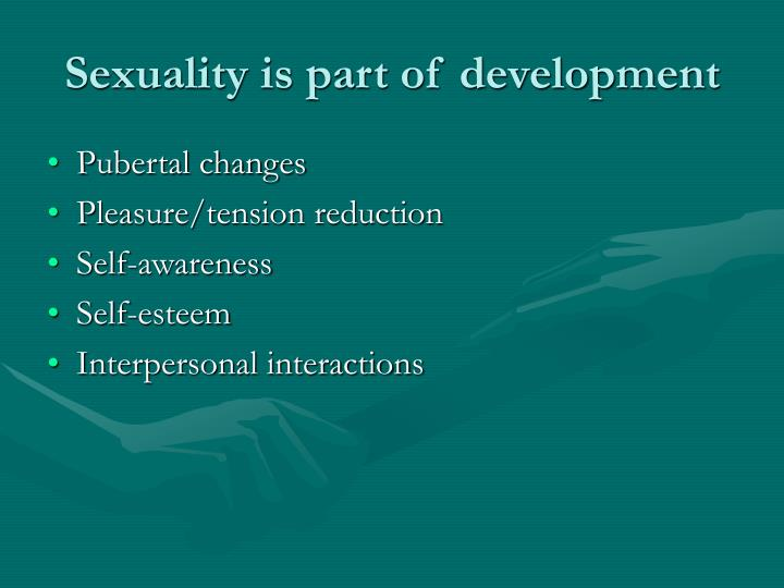 Sexuality is part of development