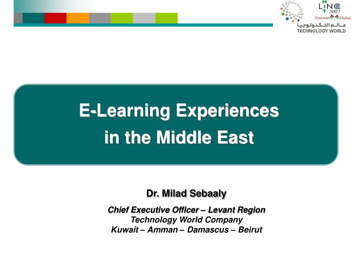 E learning experiences in the middle east l.jpg