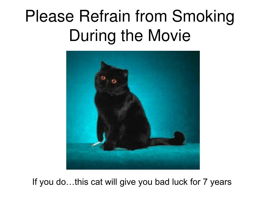 Please Refrain from Smoking During the Movie