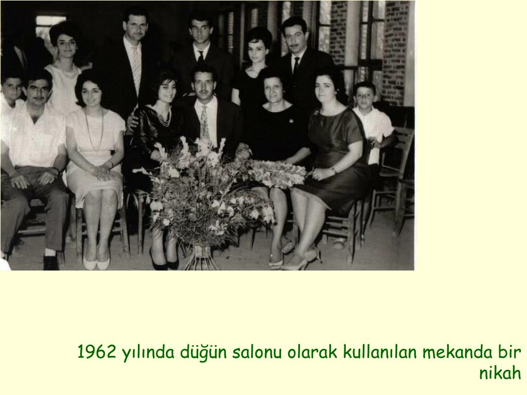 1962 yılında düğün salonu olarak kullanılan mekanda bir nikah
