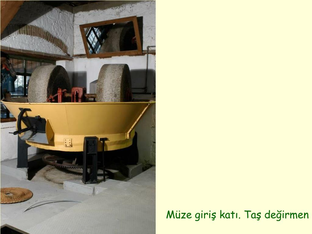 Müze giriş katı. Taş değirmen