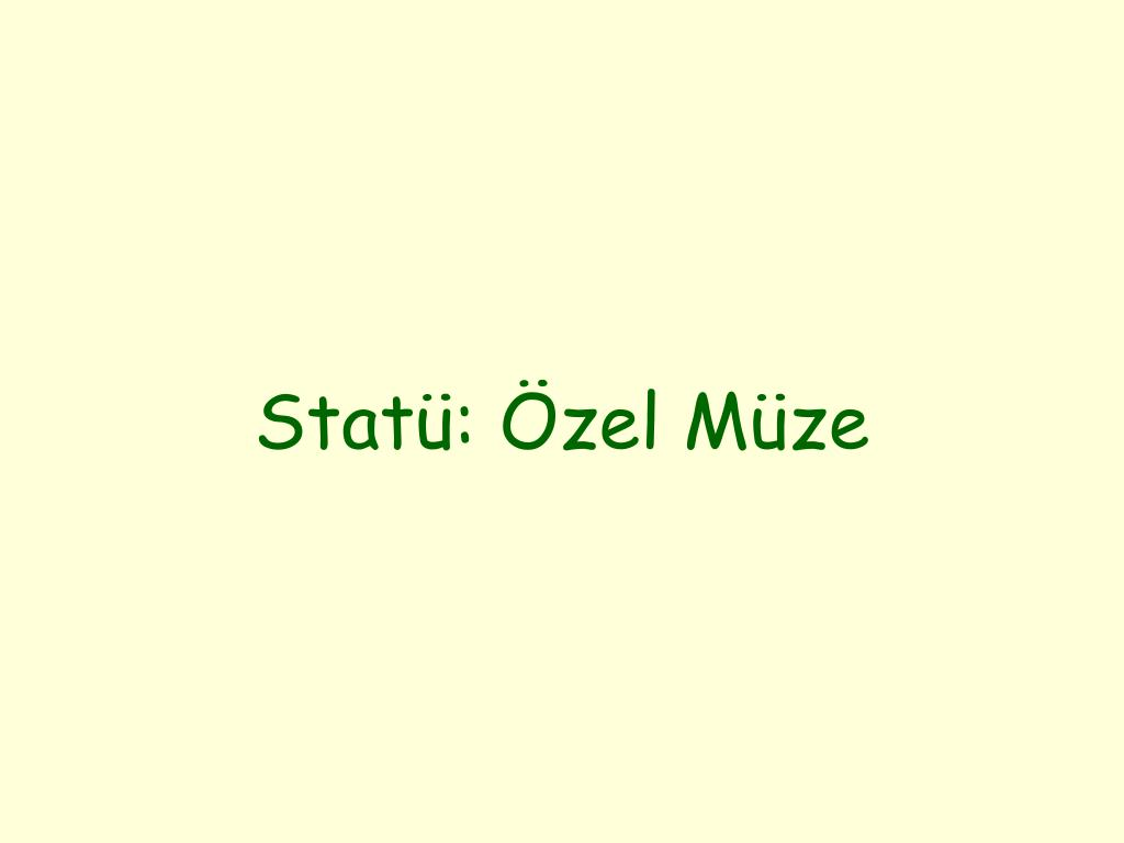 Statü: Özel Müze