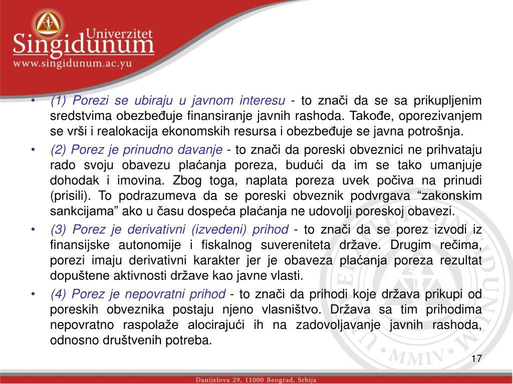 (1) Porezi se ubiraju u javnom interesu