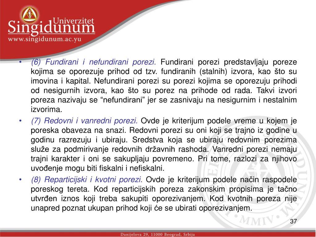 (6) Fundirani i nefundirani porezi.