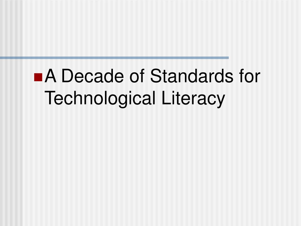 A Decade of Standards for Technological Literacy
