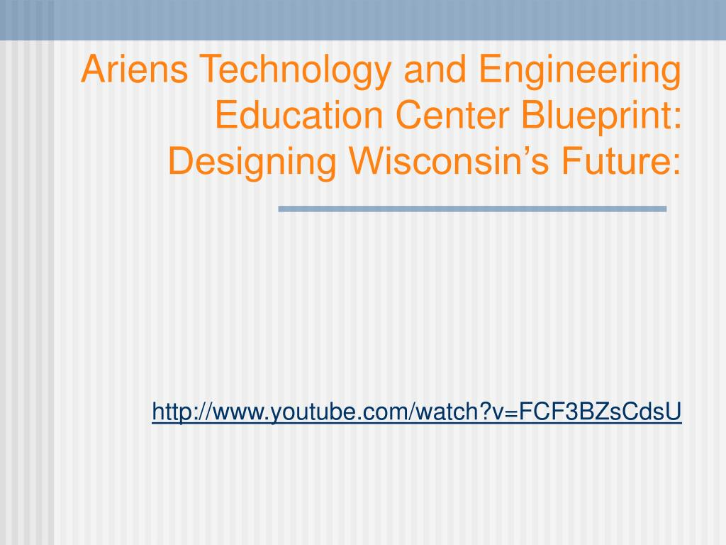 Ariens Technology and Engineering Education Center Blueprint: Designing Wisconsin's Future: