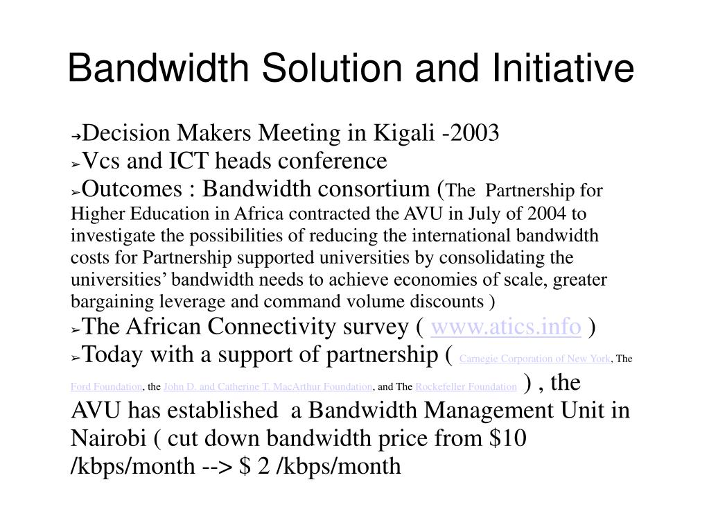 Bandwidth Solution and Initiative