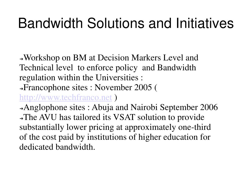 Bandwidth Solutions and Initiatives