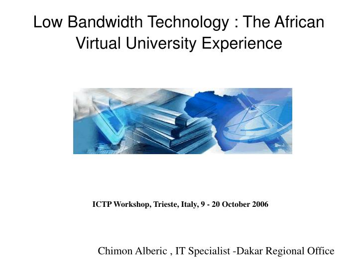 Low bandwidth technology the african virtual university experience